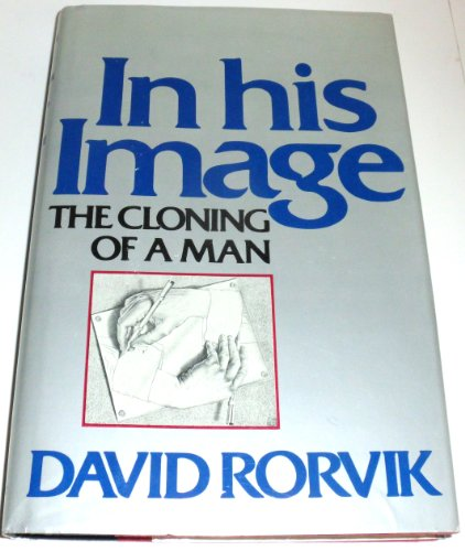 9780397012558: In his image: The cloning of a man