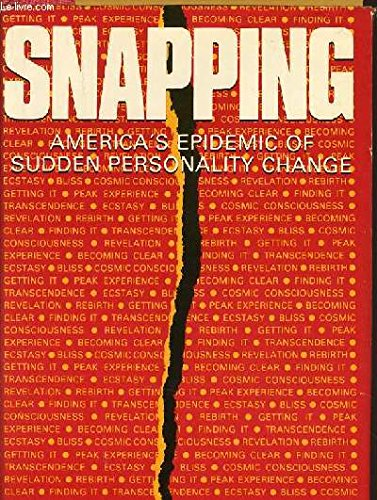 9780397012589: Snapping: America's Epidemic of Sudden Personality Change
