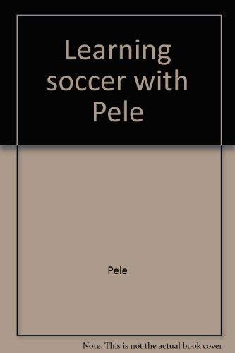 Learning Soccer with Pele: Edson Arantes do