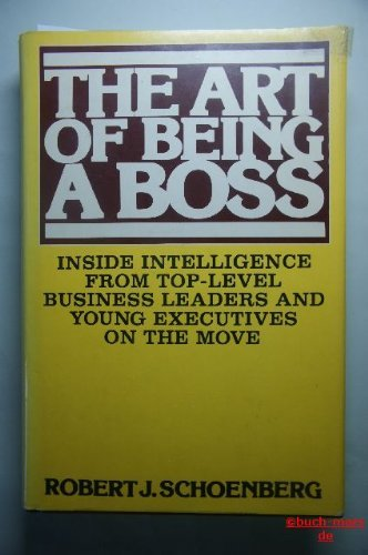 9780397012916: The Art of Being a Boss