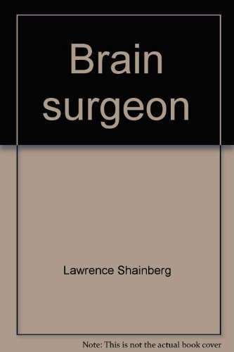 9780397013104: Brain surgeon: An intimate view of his world