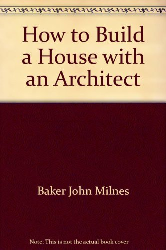 9780397013258: How to build a house with an architect