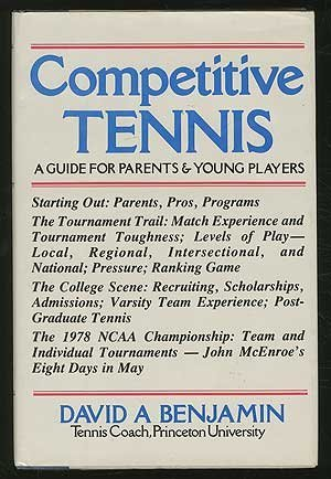 Competitive tennis: A guide for parents & young players: Benjamin, David A