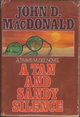 A Tan and Sandy Silence: MacDonald, John D.