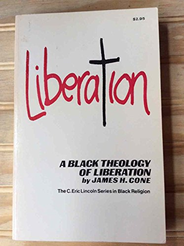 9780397100989: A Black theology of liberation (C. Eric Lincoln series in Black religion)