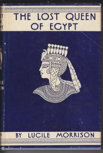 The Lost Queen of Egypt: Lucile Morrison