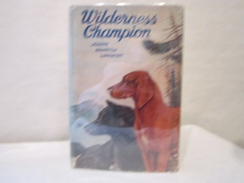 9780397300990: Wilderness Champion: The Story of a Great Hound