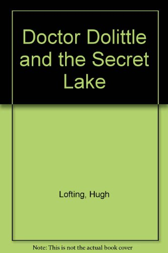 9780397301355: Doctor Dolittle and the Secret Lake