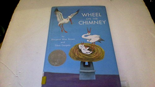 Wheel on the Chimney (9780397302963) by Tibor Gergely; Margaret Wise Brown