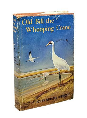 Old Bill, the Whooping Crane: Joseph Wharton Lippincott