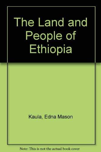 The Land and People of Ethiopia: Edna Mason Kaula