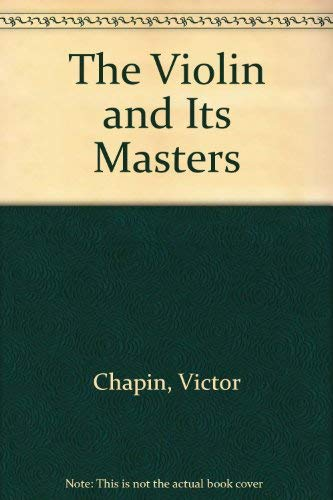 9780397311101: The Violin and Its Masters