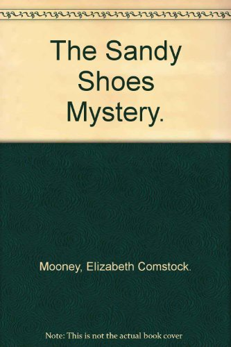9780397311552: The Sandy Shoes Mystery.