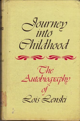 Journey into Childhood: The Autobiography of Lois Lenski (039731177X) by Lois Lenski