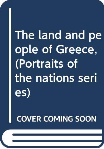 9780397311989: The land and people of Greece, (Portraits of the nations series)
