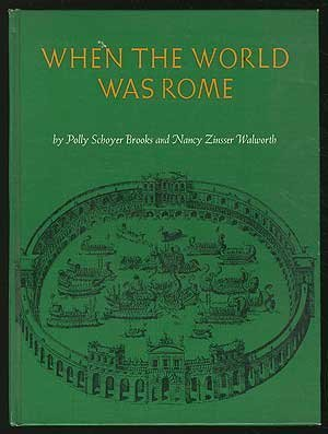 9780397312146: When the World Was Rome, 753 B.C. to 476 A.D.