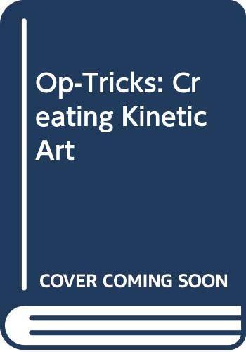 9780397312177: Op-Tricks: Creating Kinetic Art