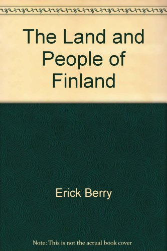 The Land and People of Finland: Erick Berry