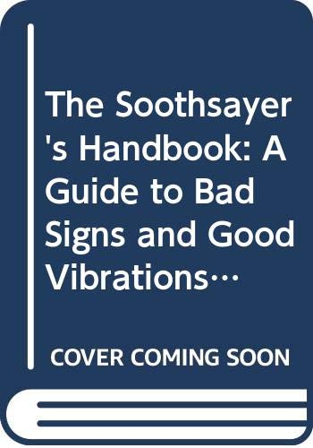 9780397312894: The Soothsayer's Handbook: A Guide to Bad Signs and Good Vibrations.