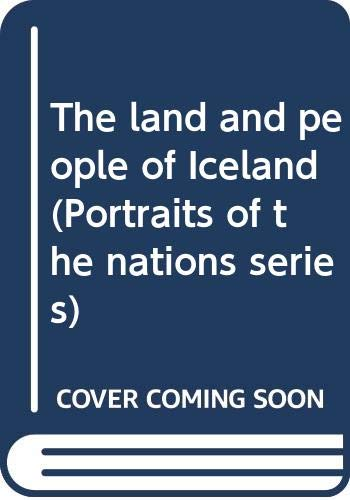 9780397314027: The land and people of Iceland (Portraits of the nations series)