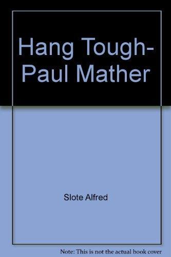 9780397314515: Hang tough, Paul Mather