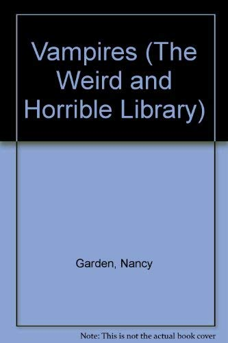 Vampires (The Weird and Horrible Library) (0397314574) by Garden, Nancy