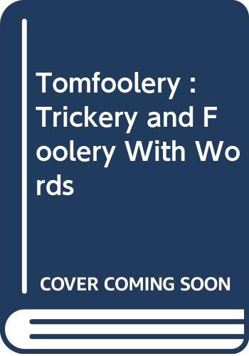 9780397314676: Tomfoolery : Trickery and Foolery With Words