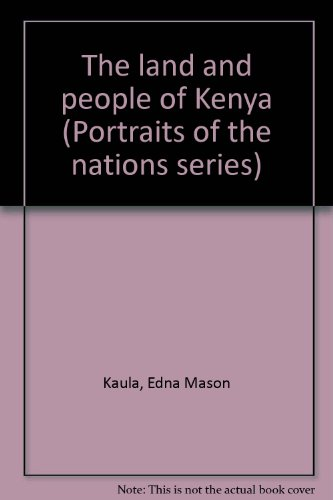 9780397314829: The land and people of Kenya (Portraits of the nations series)
