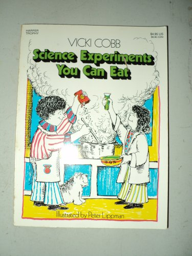 9780397314874: Science experiments you can eat