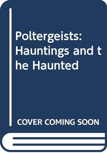 9780397314881: Poltergeists: Hauntings and the Haunted