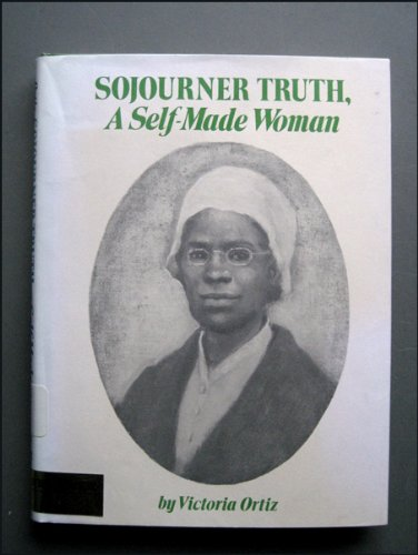 Sojourner Truth : A Self-Made Woman: Victoria Ortiz