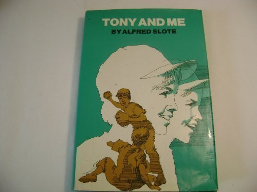 Tony and Me: Slote, Alfred