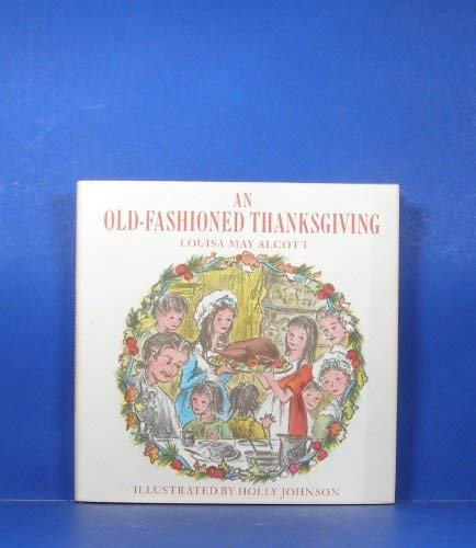 An Old-Fashioned Thanksgiving (0397315155) by Louisa May Alcott