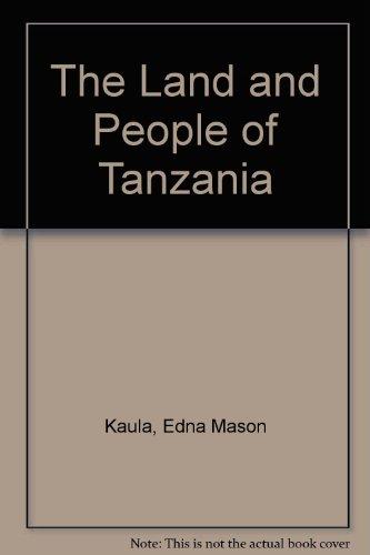 The Land and People of Tanzania: Kaula, Edna Mason