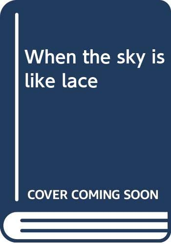 9780397315505: When the sky is like lace