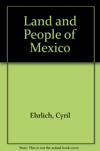 Land and People of Mexico: Ehrlich, Cyril