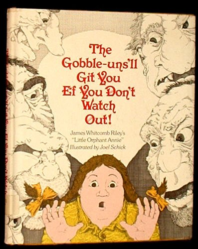 9780397316212: The Gobble-Uns 'll Git You Ef You Don't Watch Out! - James Whitcomb Riley's Little Orphant Annie