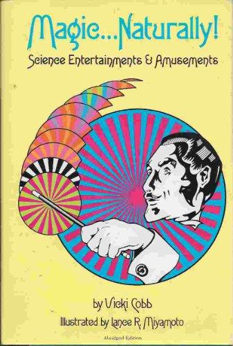 9780397316311: Magic ... naturally!: Science entertainments & amusements