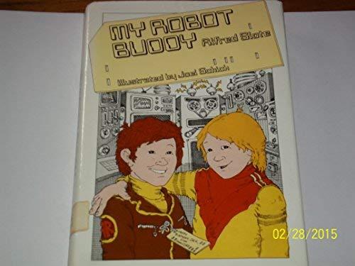 9780397316410: My robot buddy