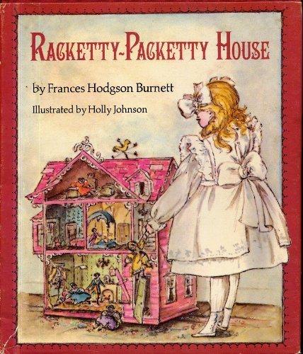 Racketty-Packetty House: Frances Hodgson Burnett,
