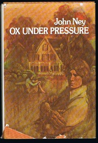 Ox under pressure [Jan 01, 1976] Ney, John: Ney, John