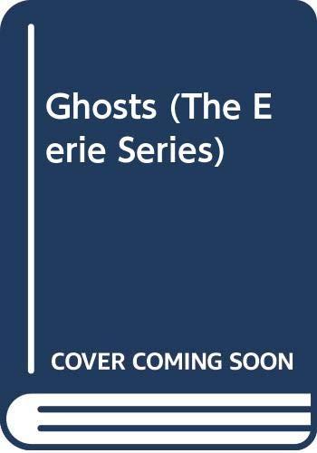 9780397316649: Ghosts (The Eerie Series)