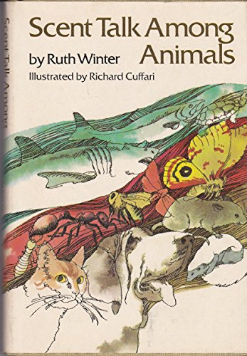 Scent Talk Among Animals (0397317328) by Ruth Winter