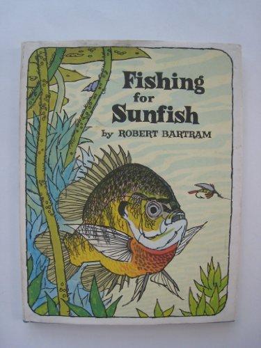 Fishing for Sunfish: Robert Bartram
