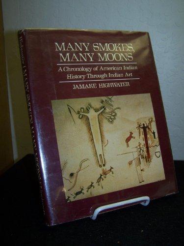 Many Smokes, Many Moons: A Chronology of: Jamake Highwater