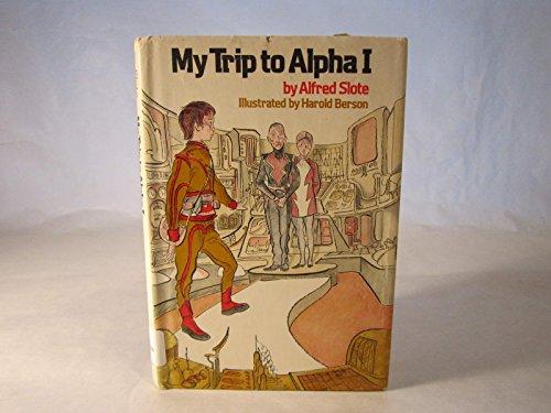 My Trip to Alpha I: Alfred Slote