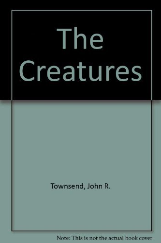 The Creatures: John Rowe Townsend