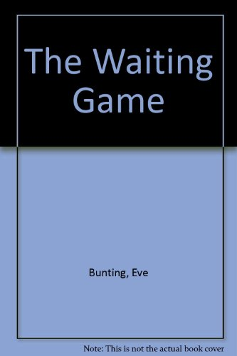 The Waiting Game (0397319428) by Bunting, Eve