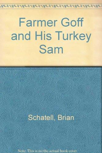 Farmer Goff and His Turkey Sam: Brian Schatell