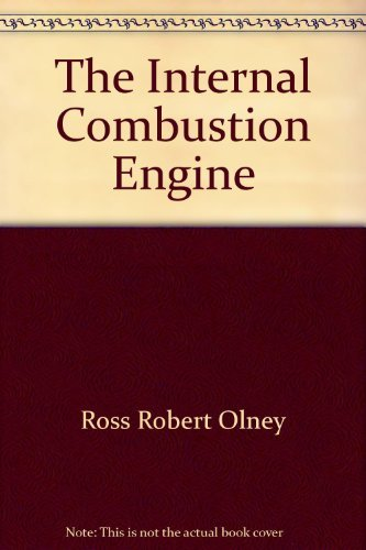 9780397320097: The internal combustion engine